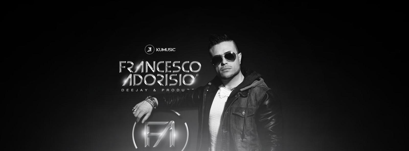 Il sound di Francesco Adorisio: House, Electro - Pop, Deep & Electronic