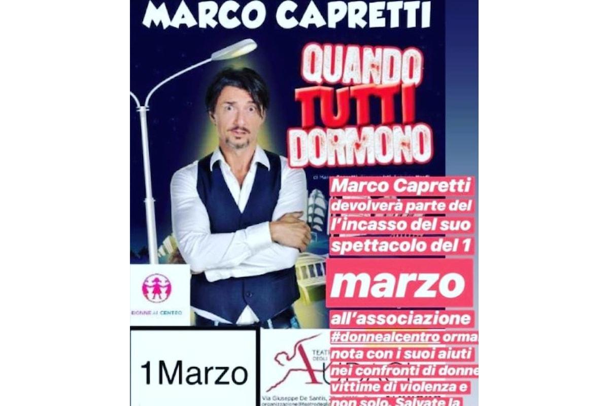 """Marco Capretti per Donne al Centro in """"Mentre tutti dormono"""""""
