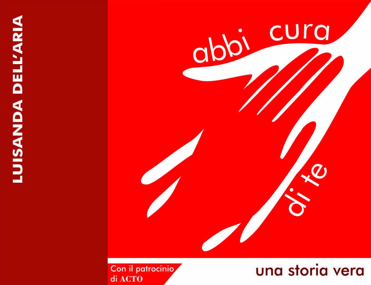 ABBI CURA DI TE di Luisanda Dell'Aria. Un libro che può salvarti la vita, perchè è importante parlare di Cancro all'Ovaio
