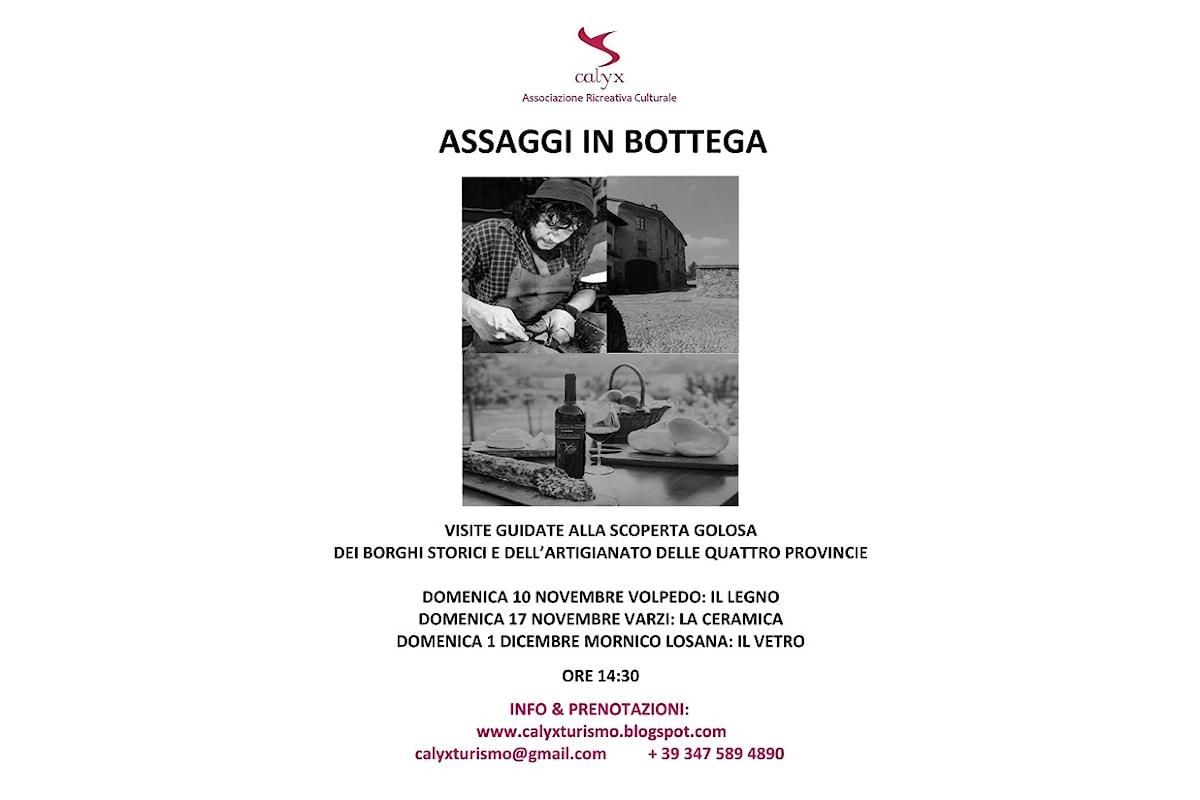 ASSAGGI IN BOTTEGA, alla scoperta golosa dell'artigianato artistico nei borghi storici delle Quattro Provincie