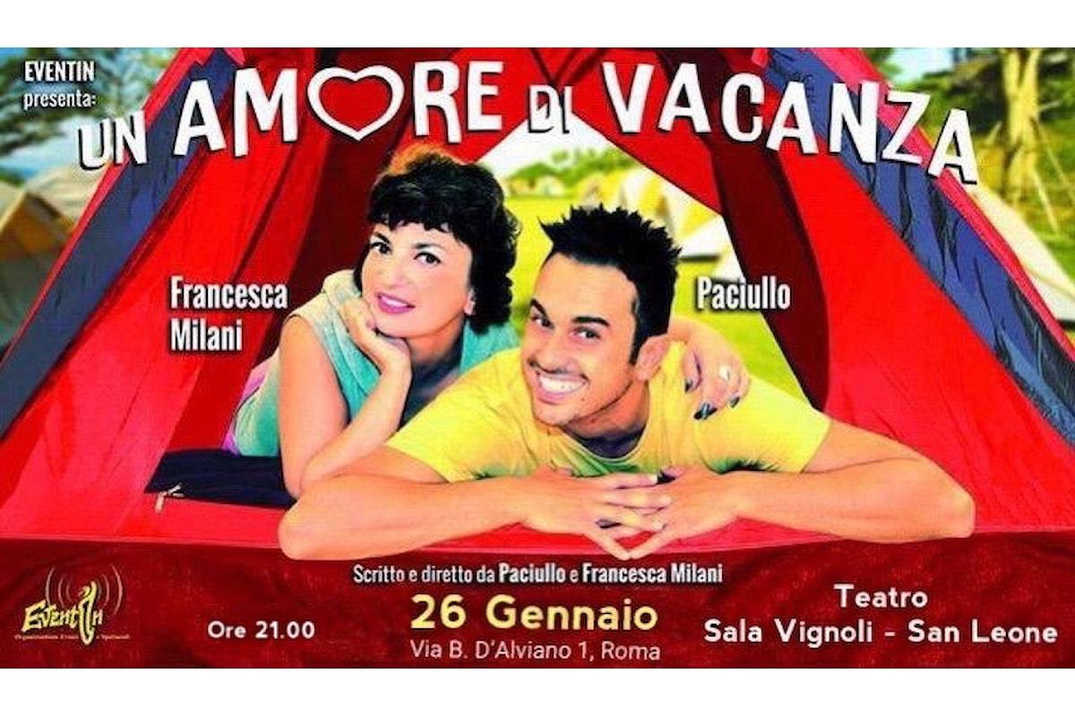 Un Amore di Vacanza, Paciullo regista e protagonista a teatro con Francesca Milani
