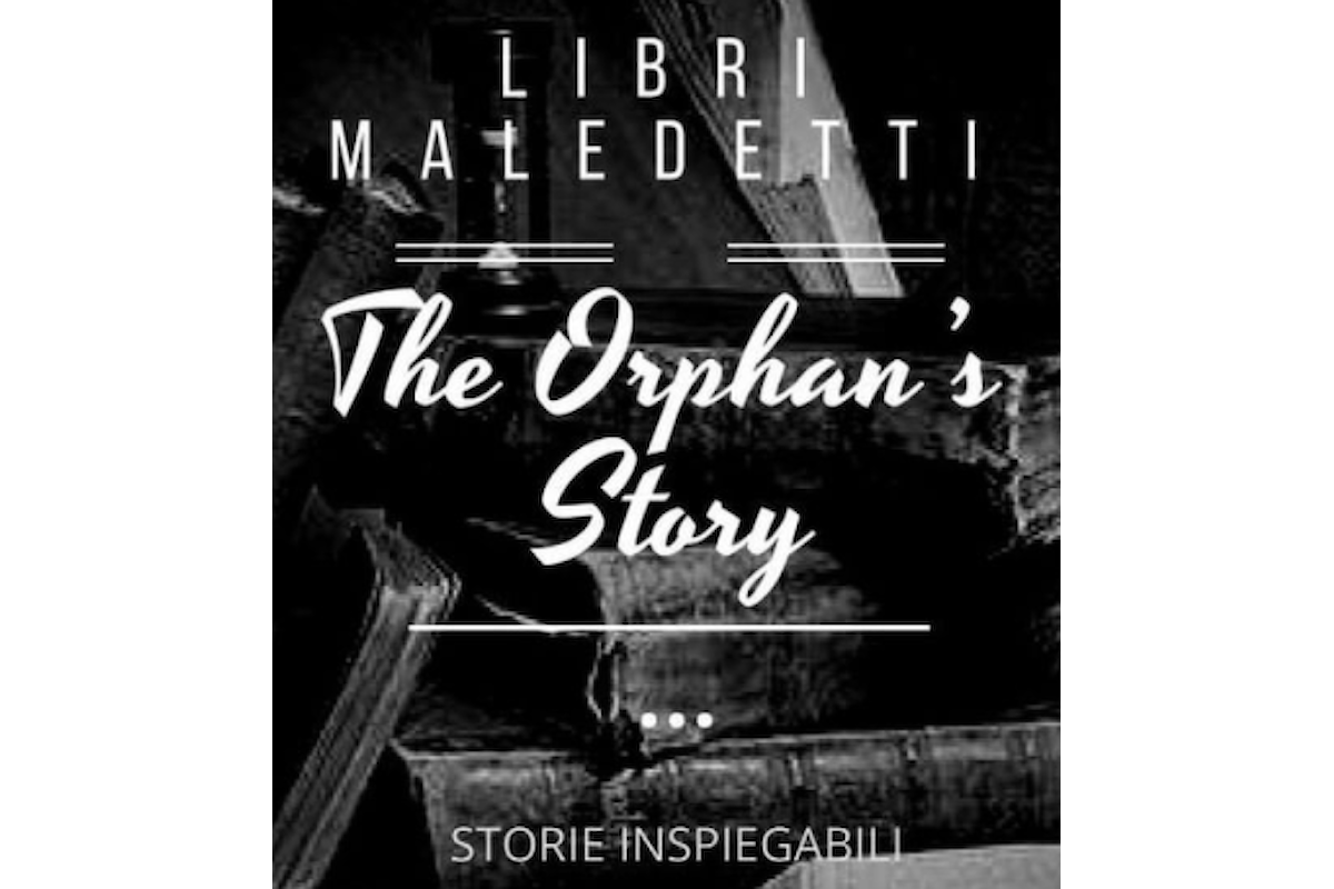 I libri da non leggere: The Orphan's Story