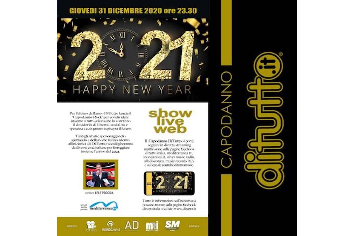 DiTutto, sta arrivando il Capodanno… rock! Giovedi 31 dicembre alle 23.30 si festeggia con tanti artisti e personaggi dello spettacolo & della tv in diretta streaming multivisione