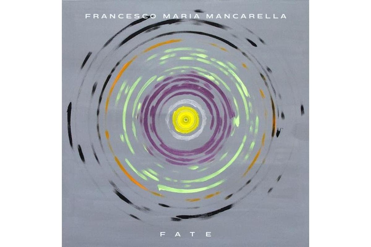 """Francesco Maria Mancarella """"Fate"""""""