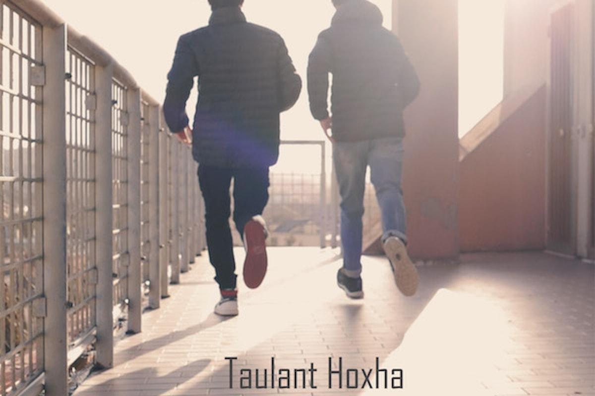 Taulant Hoxha, Il tempo passa