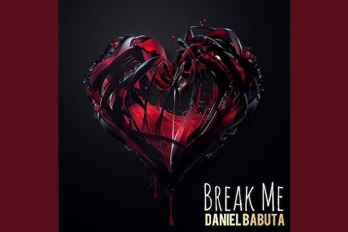 Daniel Babuta - Break Me