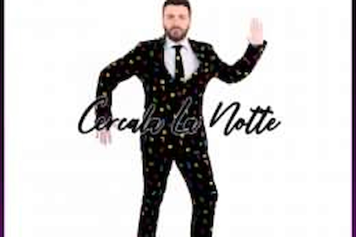"""MARCO CIGNOLI, """"Cercala La Notte"""" è il nuovo singolo elettropop del cantante e conduttore pavese"""