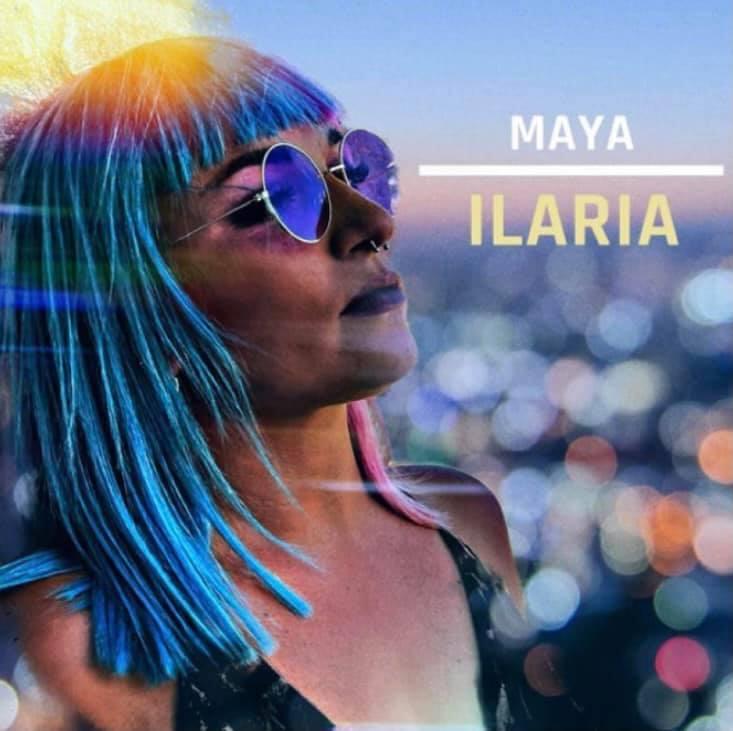 Maya - Il Nuovo Singolo di Ilaria