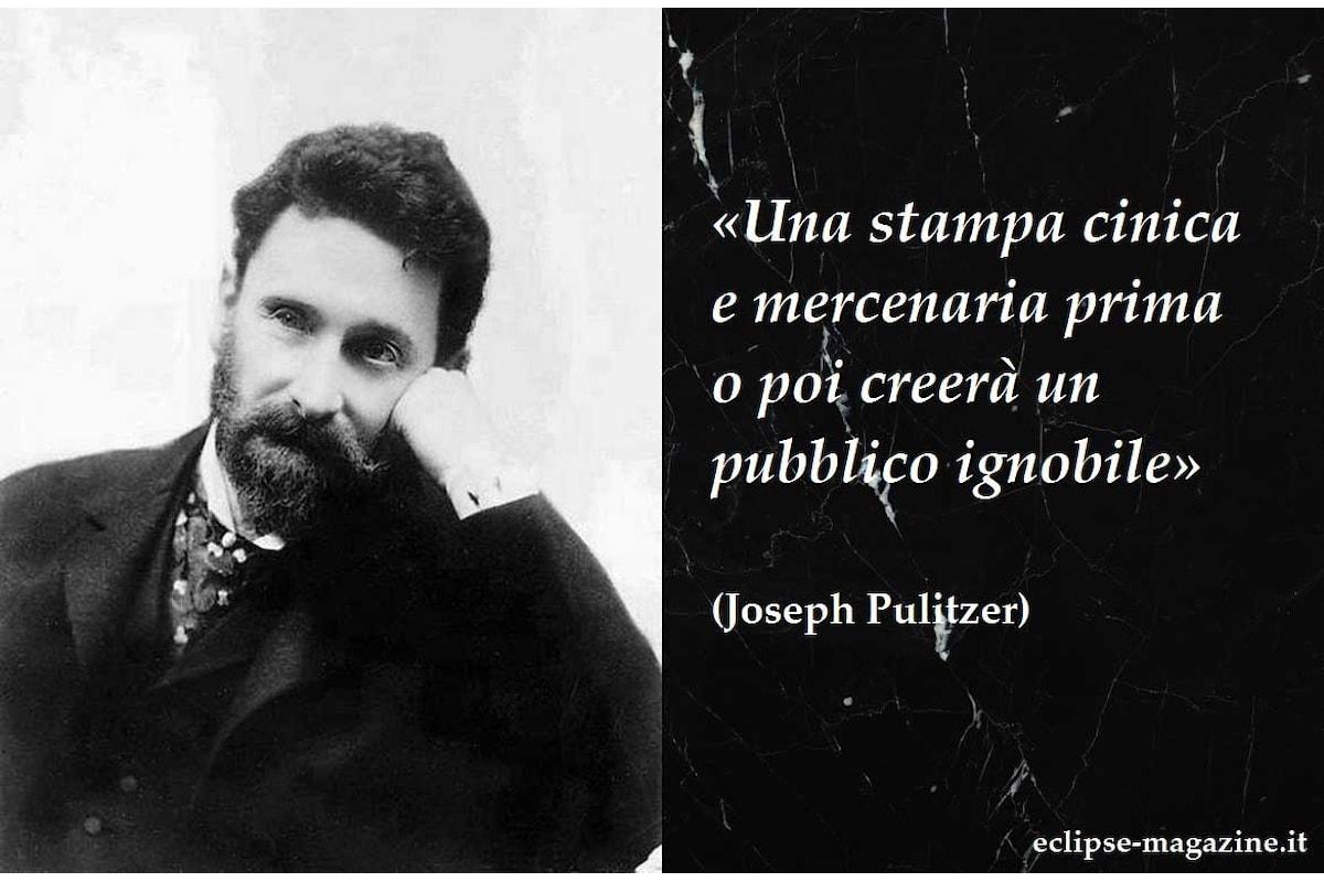 Aforisma di oggi, 26 Maggio: Joseph Pulitzer