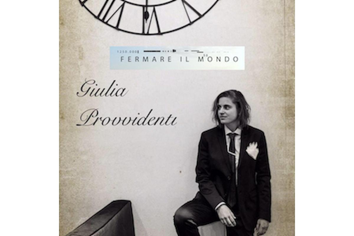 """""""Fermare il mondo """" il nuovo singolo di Giulia Provvidenti"""