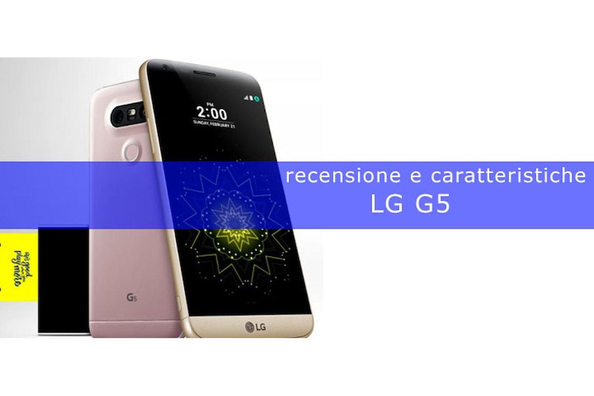 Recensione del nuovo LG G5