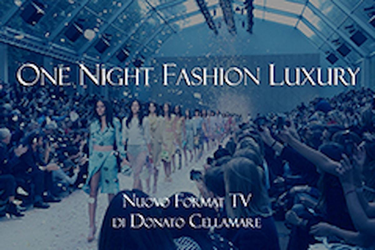 One Night Fashion Luxury, il nuovo format tv di Donato Cellamare